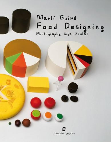 Martí Guixé, Food Designing, 2010. Corraini Edizioni
