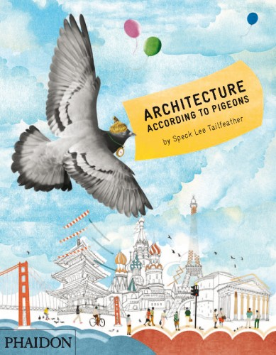 Architecture According to Pigeons, Phaidon