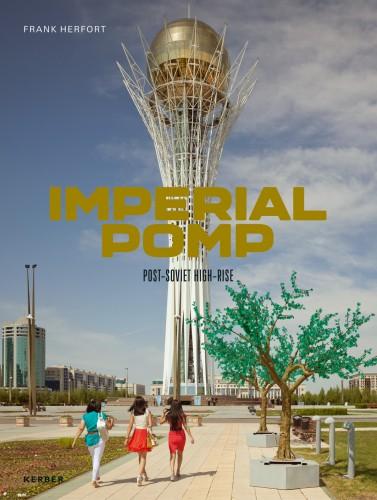 Imperial Pomp, di Frank Herfort. Pubblicato da Kerber Verlag.