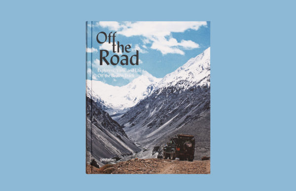 Off the Road. Explorers, Vans, and Life Off the Beaten Track