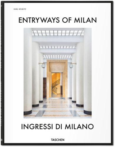 Copertina del volume Entryways of Milan – Ingressi di Milano, editore Taschen, 2017.