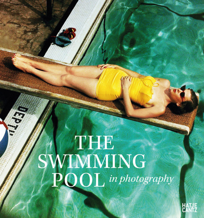 The Swimming Pool in Photography (cover) (Berlin: Hatje Cantz, 2018). © Hatje Cantz.