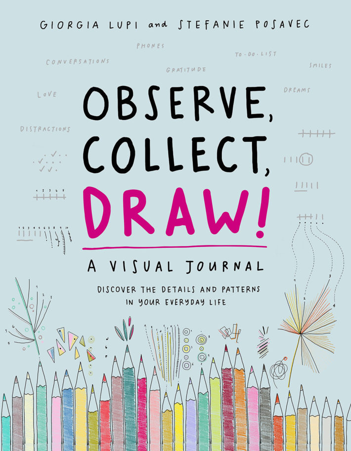 Cover of Giorgia Lupi and Stefanie Posavec's book Observe, Collect, Draw!, © 2018 Princeton Architectural Press.