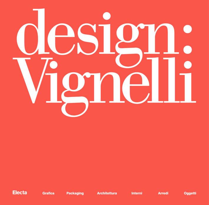 <em>Design: Vignelli 1954-2014</em>, copertina, a cura di Beatriz Cifuentes-Caballero. © 2018 Mondadori Electa, Milano, e Beatriz Cifuentes-Caballero.