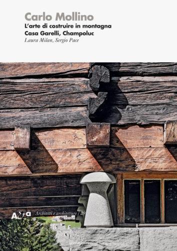 Copertina. Particolare con il rivestimento lapideo e il boléro in pietra, il legno originale del rascard secentesco e il legno nuovo dell'intervento di Mollino. Foto: © Marcello Mariana.