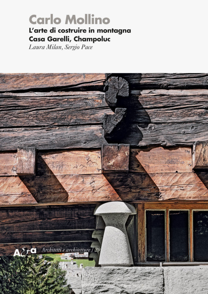 Cover. Detail showing the stone cladding and a stoneboléro, the original wood of the17th-century rascardand the new wood of Mollino's intervention. Photo:© Marcello Mariana.